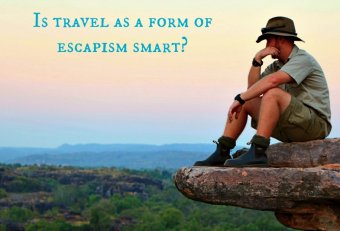 Travel As a Form of Escapism